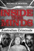 Inside Their Minds : Australian Criminals
