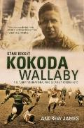 Kokoda Wallaby : Stan Bisset: the Rugby International Who Became a Kokoda Hero