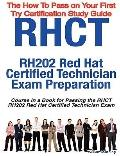 RHCT - RH202 Red Hat Certified Technician Certification Exam Preparation Course in a Book fo...