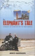 Elephant's Tale : London to Vladivostok on Two Wheels