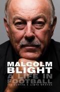 Malcolm Blight : Player, Coach, Legend