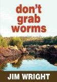Don't Grab Worms