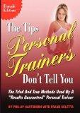 The Tips Personal Trainers Don't Tell You: Female Edition