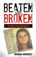 Beaten and Broken : A Story of Survival