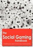 The Social Gaming Handbook - Everything you need to know about Social Gaming