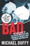 Bad: The True Story of the Perish Brothers and Australia's Biggest Ever Murder Investigation