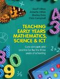 Teaching Early Years Mathematics, Science and ICT : Core Concepts and Practice for the First...