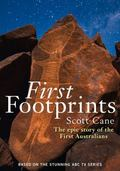 First Footprints : The Epic Story of the First Australians