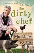 Dirty Chef : From Big City Food Critic to Foodie Farmer