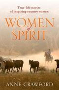 Women of Spirit : True-Life Stories of Inspiring Country Women