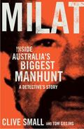 Milat : Inside Australia's Biggest Manhunt, a Detective's Story