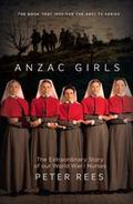 Anzac Girls : The Extraordinary Story of Our World War I Nurses