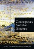Contemporary Australian Literature: A World Not Yet Dead (Sydney studies in Australian liter...