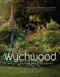 Wychwood : The Making of One of the World's Most Magical Gardens