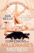 Confessions of a Millionaire's Mistress : The True Story of a Young Woman, an Illicit Affair...