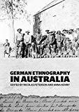 German Ethnography in Australia (Monographs in Anthropology)