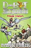 Mega Hatch: D-Bot Squad 7