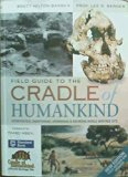 Field Guide to the Cradle of Humankind: Sterkfontein, Swartkrans, Kromdraai & Environs World...
