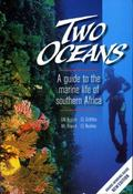 Two Oceans : A Guide to Marine Life of Southern Africa, New Edition