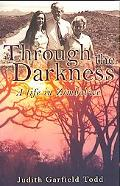 Through the Darkness A Life in Zimbabwe