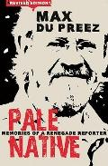 Pale Native: Memories of a Renegade Reporter, new edition