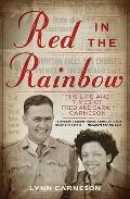 Red in the Rainbow : The Life and Times of Fred and Sarah Carneson