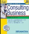 Start & Run a Consulting Business (Start and Run a...)
