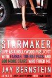Starmaker: Life as a Hollywood Publicist with Farrah, the Rat Pack and 600 More Stars Who Fi...