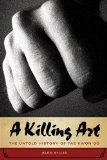 Killing Art : The Untold History of Tae Kwon Do