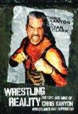 Wrestling Reality: The Life and Mind of Chris Kanyon Wrestling's Gay Superstar (Ecw Press)