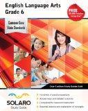 Common Core English Language Arts Grade 6: SOLARO Study Guide (Common Core Study Guides)