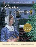 Laura Secord : A Story of Courage