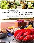 Flavours of Prince Edward Island : A Culinary Journey