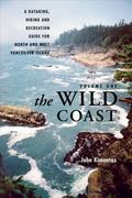 The Wild Coast: A Kayaking, Hiking and Recreation Guide  for North and West Vancouver Island