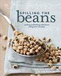 Spilling the Beans : Cooking and Baking with Beans and Grains Everyday