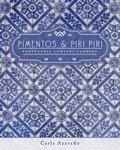 Pimentos and Piri Piri : Portuguese Comfort Cooking