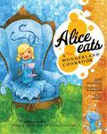 Alice Eats : A Wonderland Cookbook