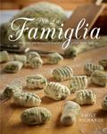 Per la Famiglia : Memories and Recipes of Southern Italian Home Cooking