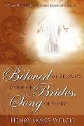 Beloved of Beloved, Bride of Brides, Song of Songs