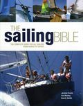 Sailing Bible : The Complete Guide for All Sailors from Novice to Expert