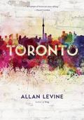 Toronto : Biography of a City