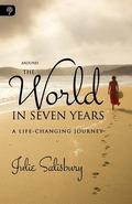 Around the World in Seven Years : One Woman's Life-Changing Journey