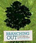 Branching Out : How Trees Are Part of Our World