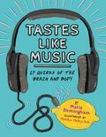 Tastes Like Music : 17 Quirks of the Brain and Body