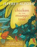 Chicken in the Mango Tree : Food and Life in a Thai-Khmer Village