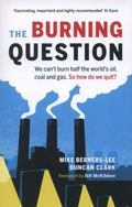 Burning Question : We Can't Burn Half the World's Oil, Coal and Gas. So How Do We Quit?