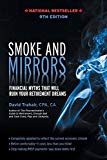 Smoke and Mirrors: Financial Myths That Will Ruin Your Retirement Dreams, 9th Edition
