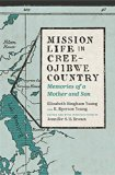 Mission Life in Cree-Ojibwe Country: Memories of a Mother and Son (Our Lives: Diary, Memoir,...