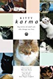Kitty Karma: Big Stories of Small Cats Who Change Our Lives