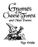 Gnomes of the Cheese Forest and Other Poems